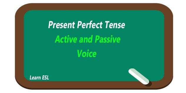 Active and Passive Voice of Present Perfect Tense