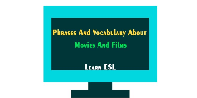 Phrases And Vocabulary About Movies And Films