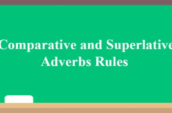 Comparative and Superlative Adverbs Rules