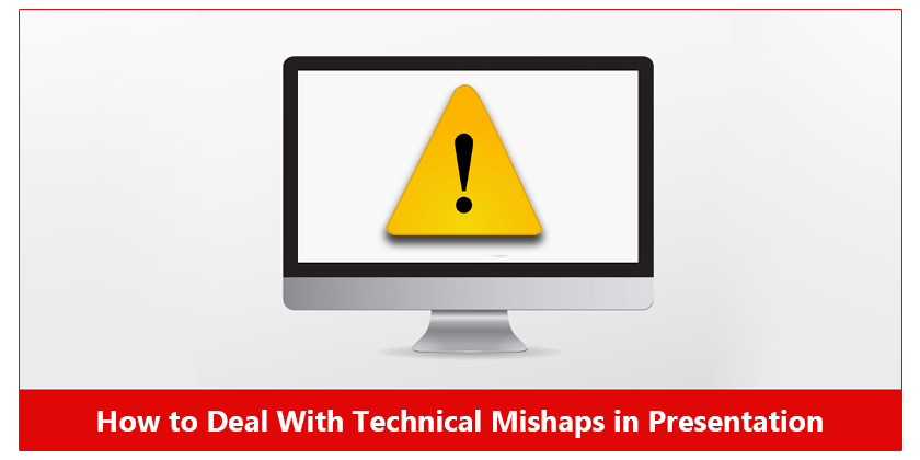 How to Deal With Technical Mishaps in Presentation