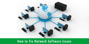 How to Fix Network Software Issues