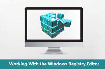 Working with the windows registry editor