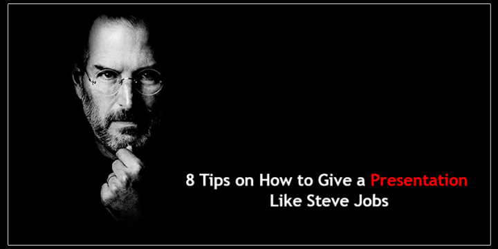 8 Tips on How to Give a Presentation Like Steve Jobs
