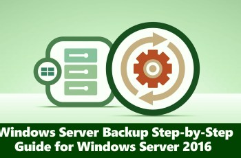 Windows Server Backup Step-by-Step Guide for Windows Server 2016