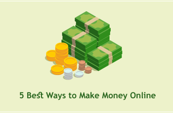 5 Best Ways to Make Money Online