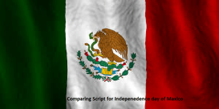 Comparing Script for Independence Day of Mexico