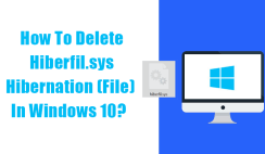 How To Delete Hiberfil.sys (Hibernation) File In Windows 10