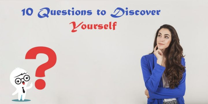 10 Questions to Discover Yourself