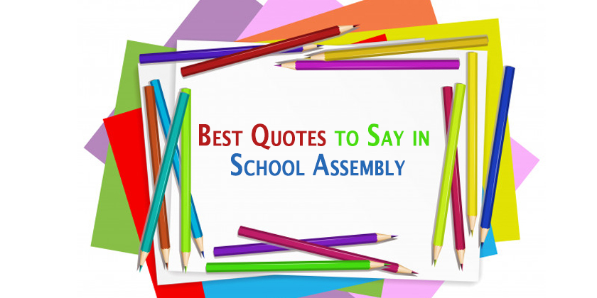 20 best quotes to say in school assembly