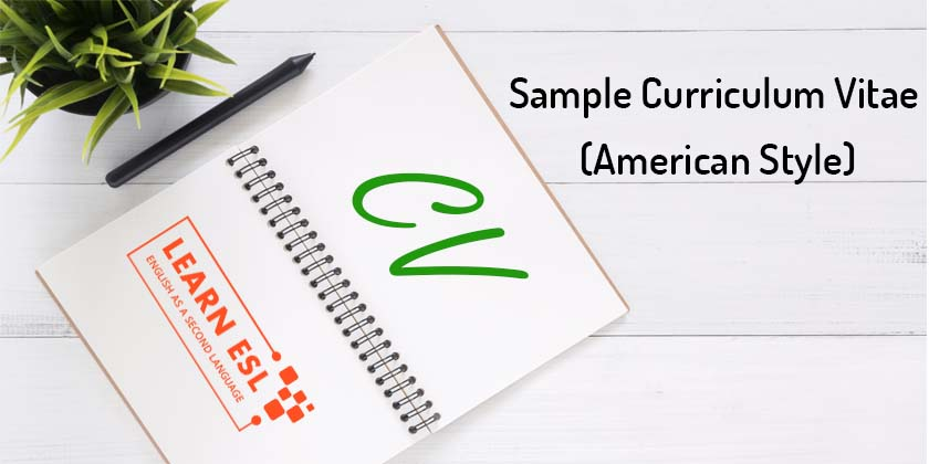 Sample Curriculum Vitae American Style Cv In English Learn Esl