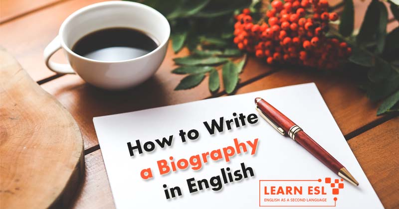 How to Write a Biography in English