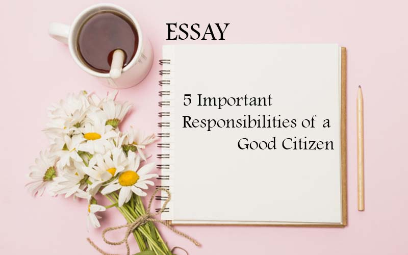 The 5 Important Responsibilities of a Good Citizen