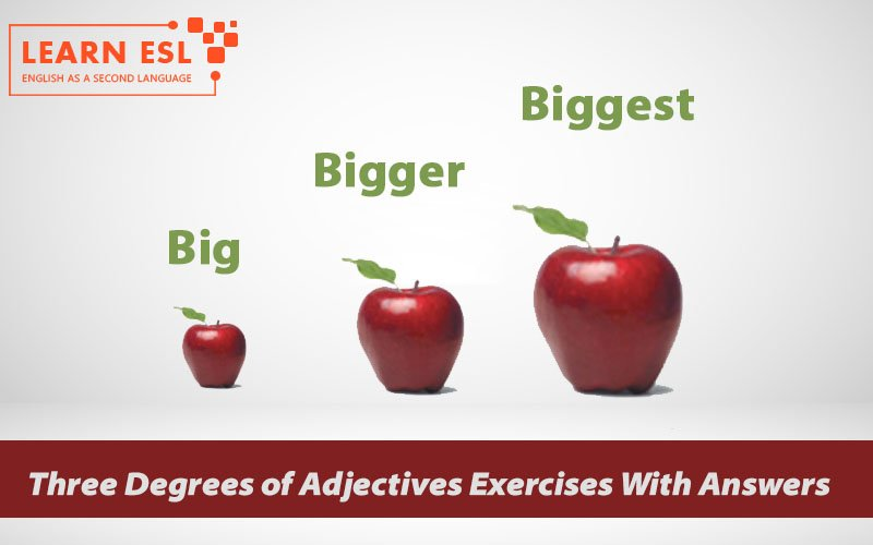 Three Degrees of Adjectives Exercises With Answers