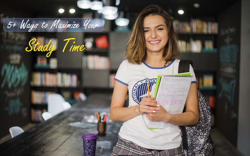 5+ Ways to Maximize Your Study Time