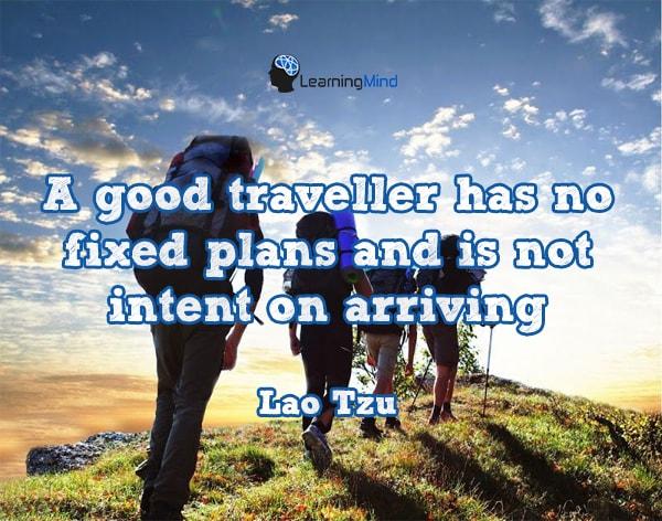a good traveller has no fixed plans