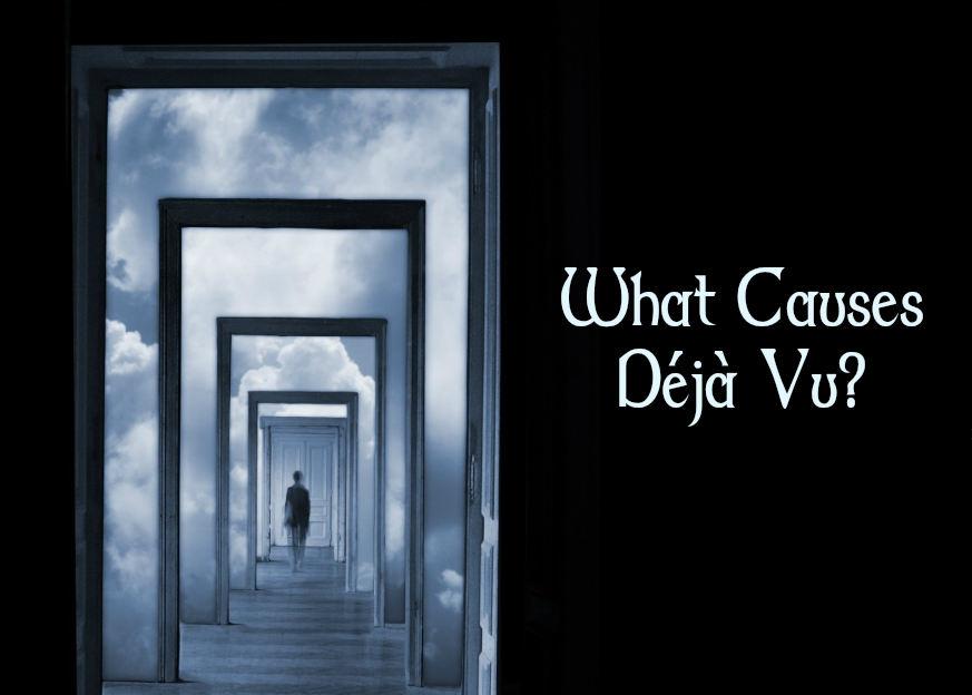 what causes deja vu