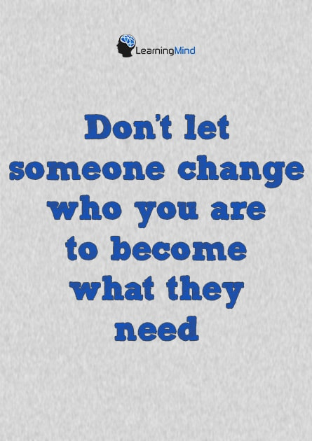 Don't let someone change who you are