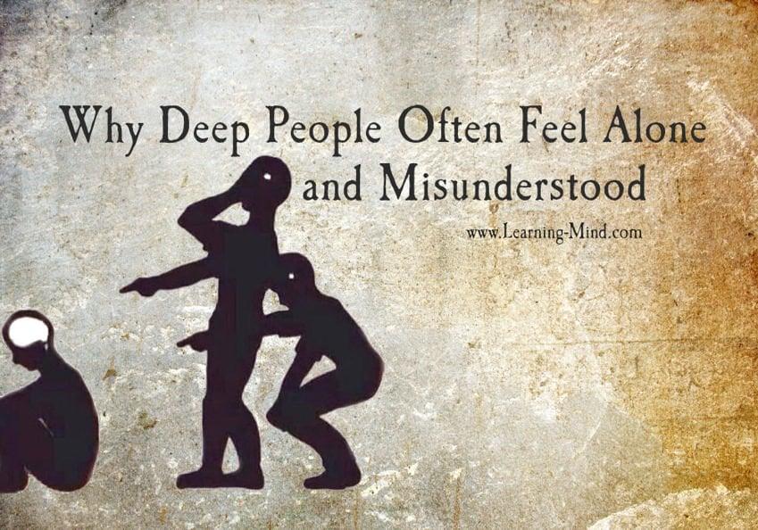 feel alone and misunderstood deep people