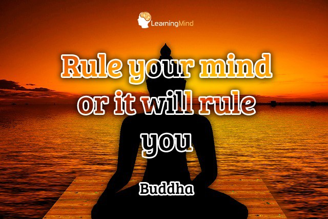 Rule your mind or it will rule you