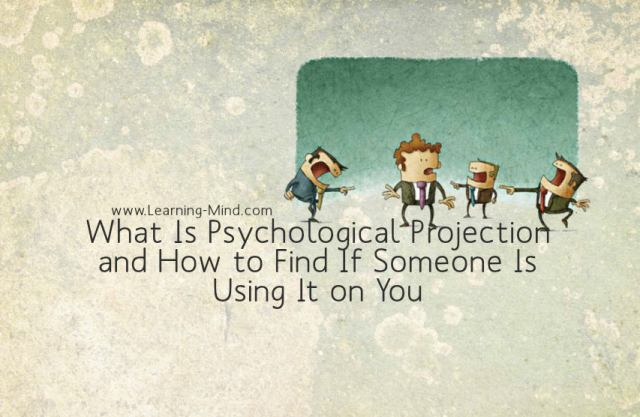 What Is Psychological Projection and How to Find If Someone