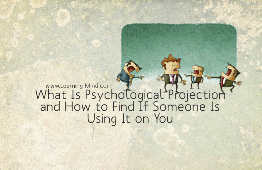 What Is Psychological Projection And How To Find If Someone Is Using