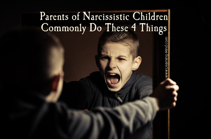Parents of Narcissistic Children Commonly Do These 4 Things