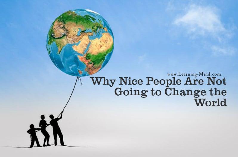 nice people change the world