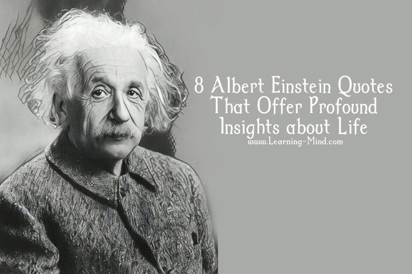 8 Albert Einstein Quotes That Offer Profound Insights About Life