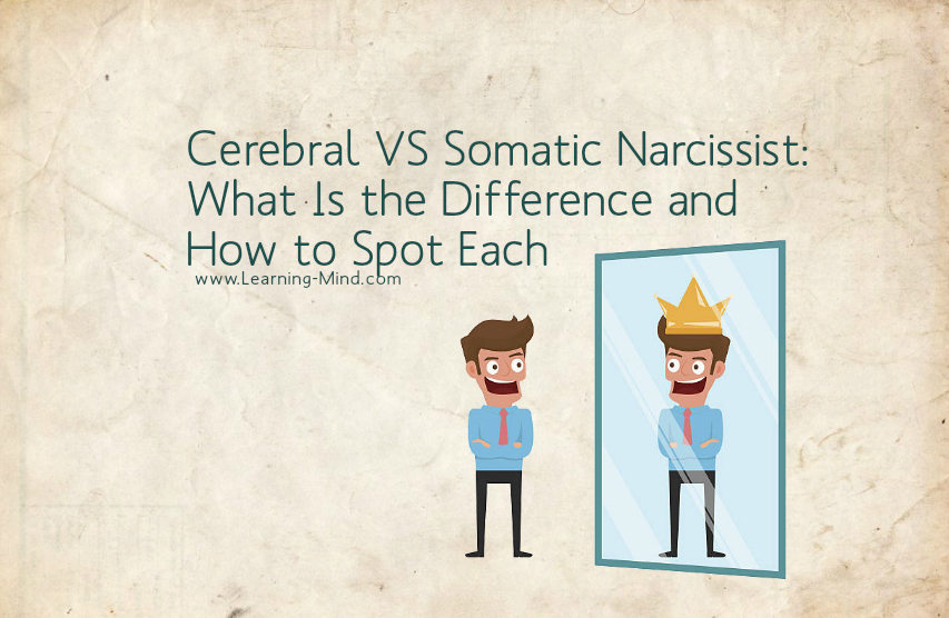 Cerebral VS Somatic Narcissist: What Is the Difference and