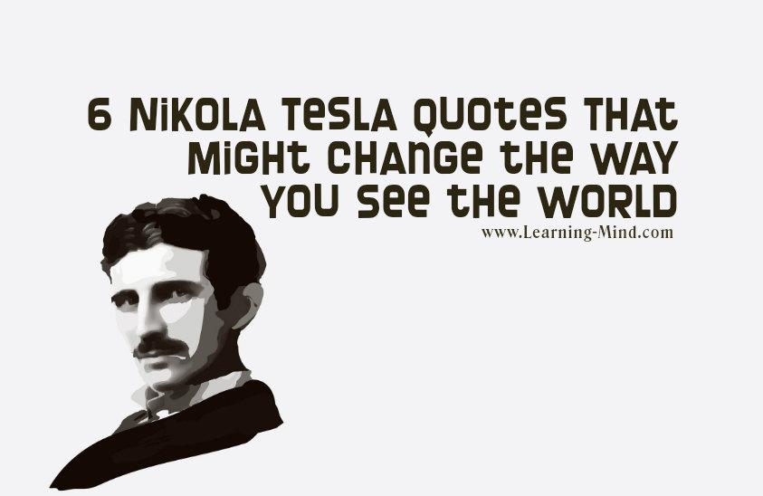 Nikola Tesla Quotes 6 Nikola Tesla Quotes That Might Change the Way You See the World  Nikola Tesla Quotes