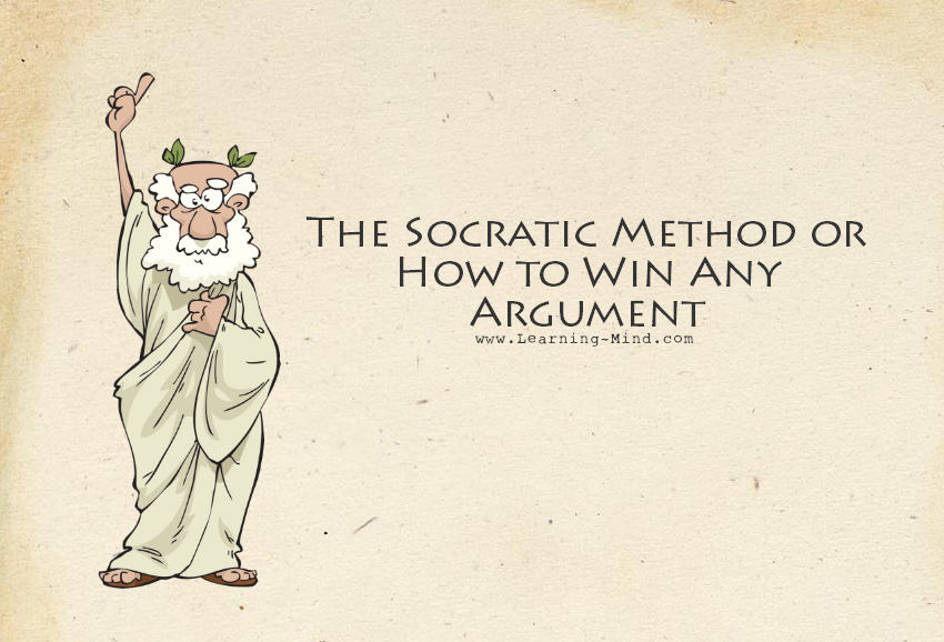 The Socratic Method And How To Use It To Win Any Argument Learning