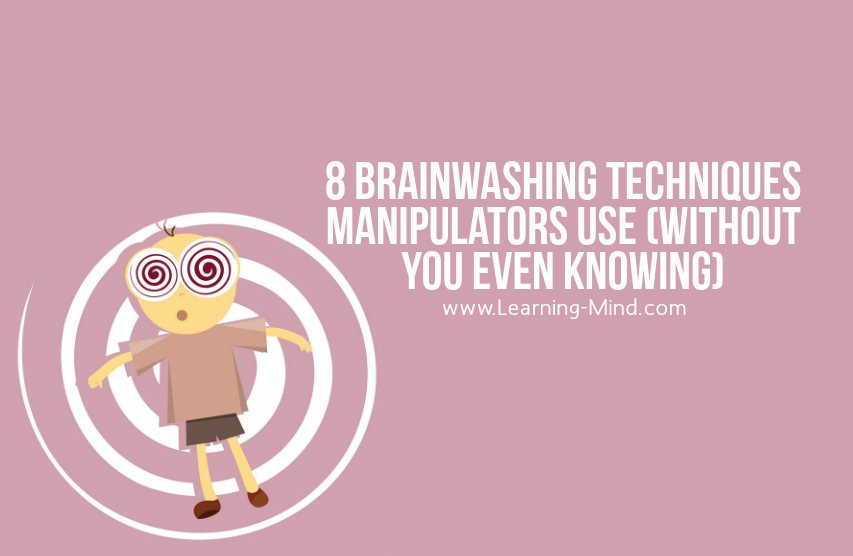 8 Brainwashing Techniques Manipulators Use (without You Even Knowing