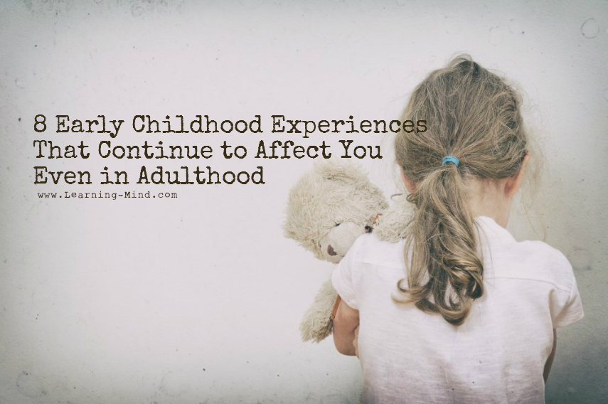 8 Early Childhood Experiences That Continue To Affect You Even In