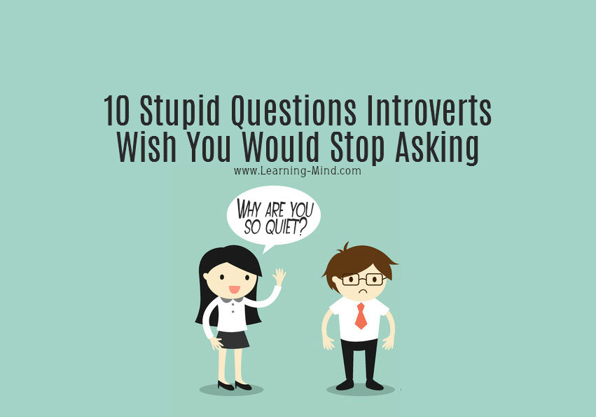 stupid questions introverts