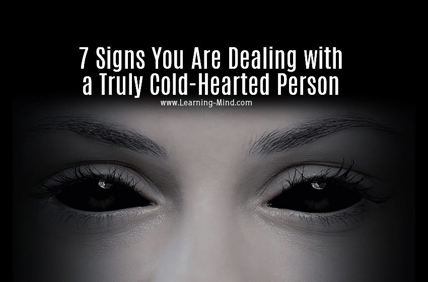 You Are Dealing With A Cold Hearted Person If They Do These 7 Things