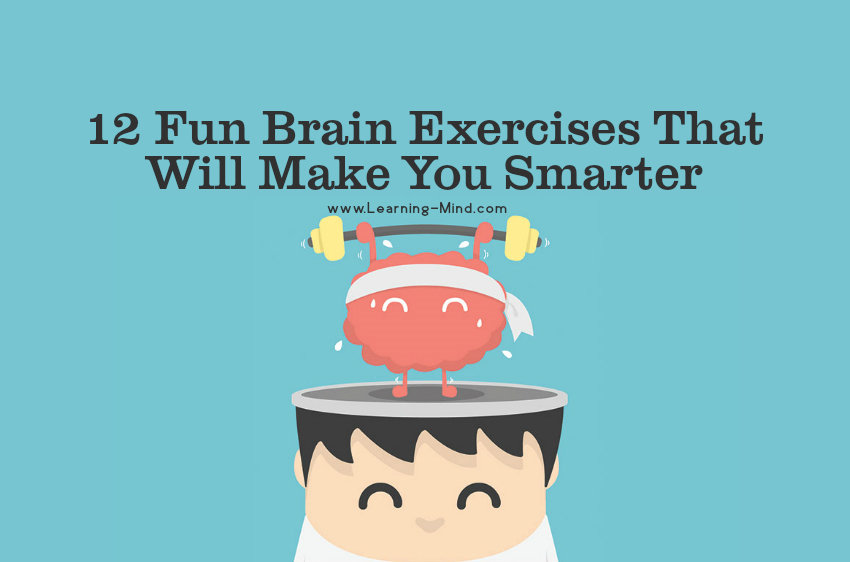 12 fun brain exercises that will make you smarter \u2013 learning mind