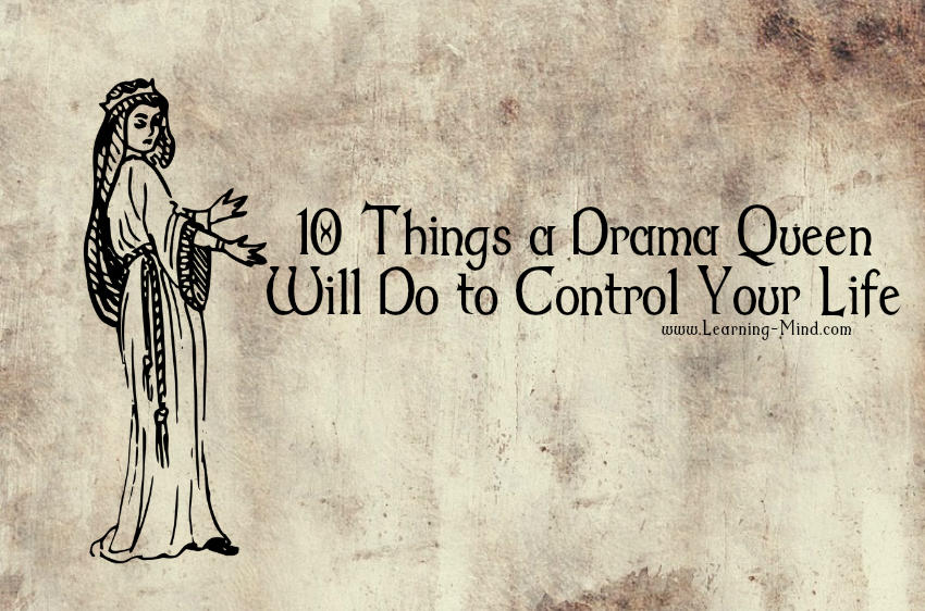 10 Things a Drama Queen Will Do to Control Your Life ...