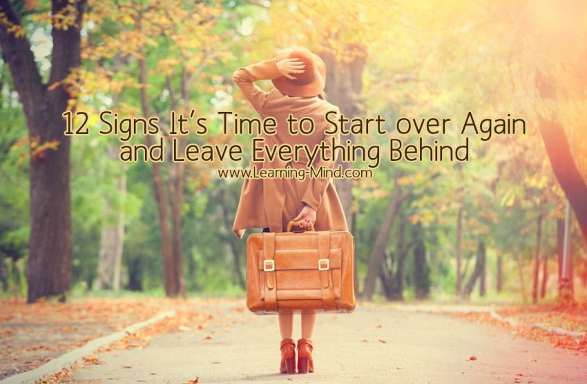 12 Signs It's Time to Start over Again and Leave Everything Behind Start-over-again