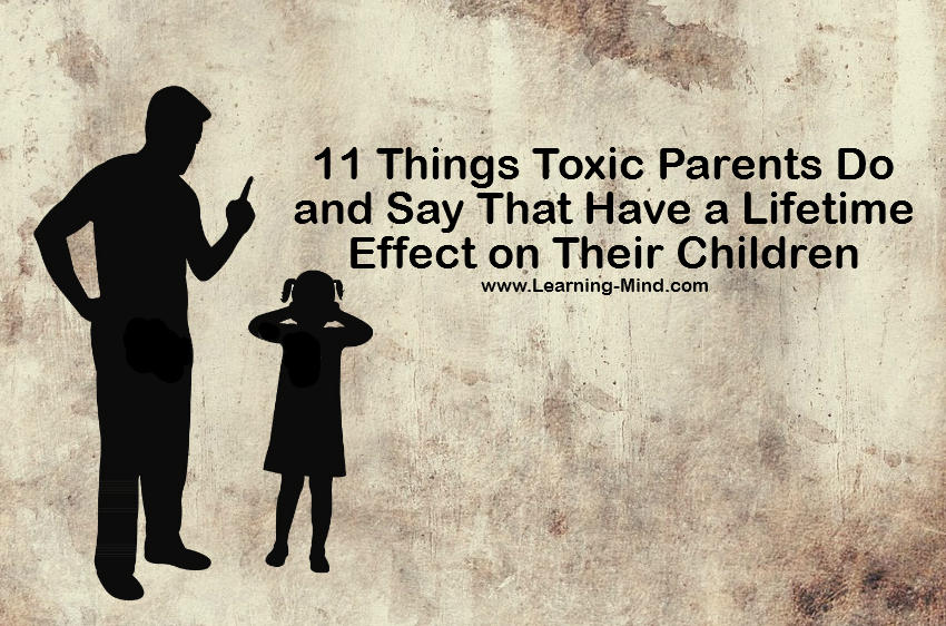 Things Toxic Parents Do and Say That Have a Lifetime Effect