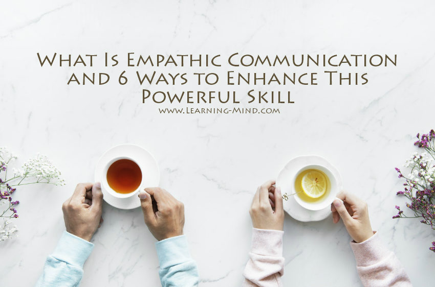 What Is Empathic Communication and 6 Ways to Enhance This Powerful Skill Empathic-communication
