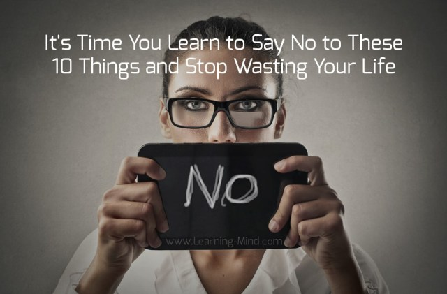 it s time you learn to say no to these 10 things and stop wasting
