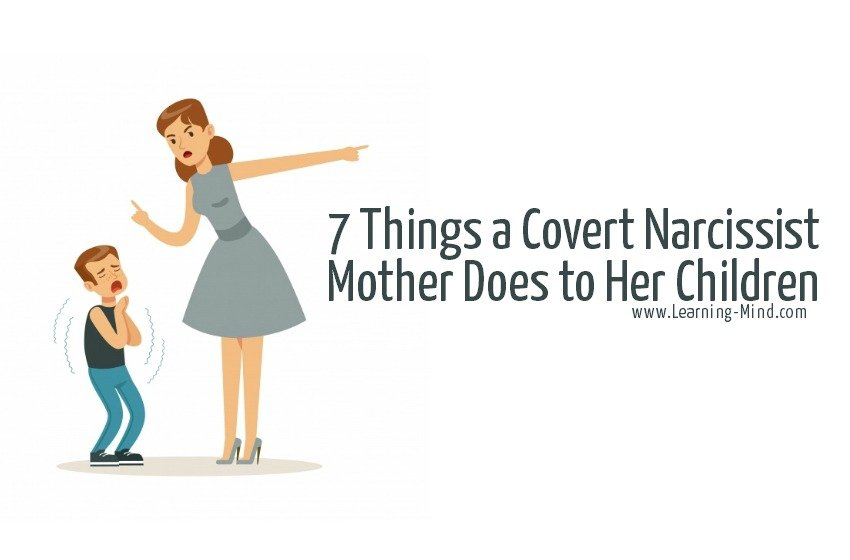 7 Things a Covert Narcissist Mother Does to Her Children – Learning Mind