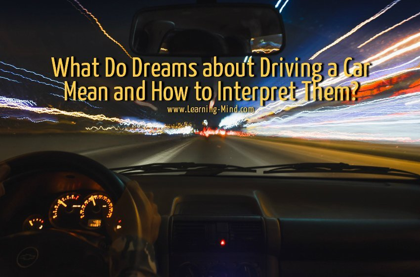 What Do Dreams about Driving a Car Mean and How to Interpret