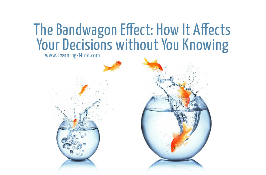 The Bandwagon Effect: How It Affects Your Decisions without You Knowing