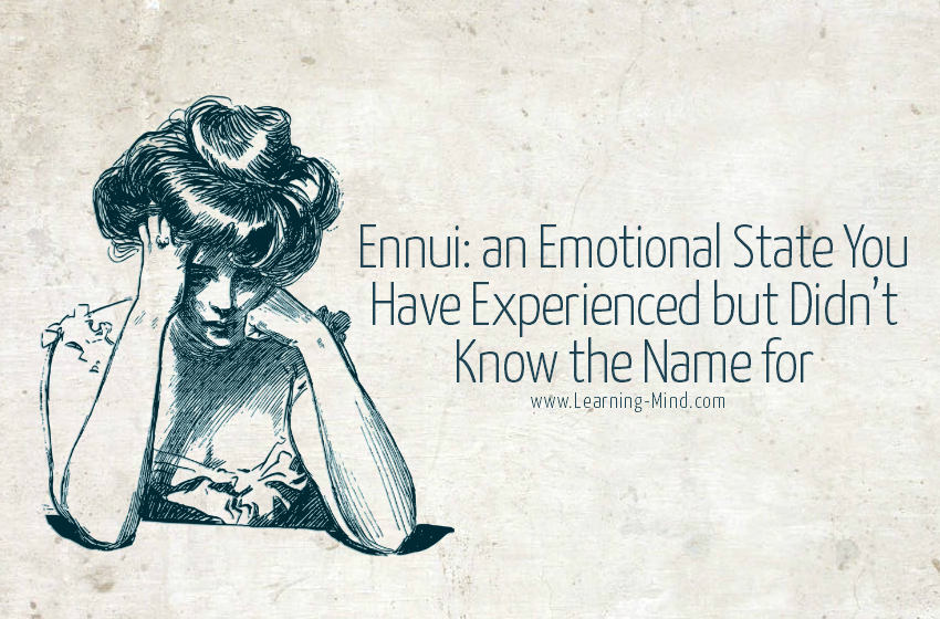 Ennui: an Emotional State You've Experienced but Didn't Know the Name for