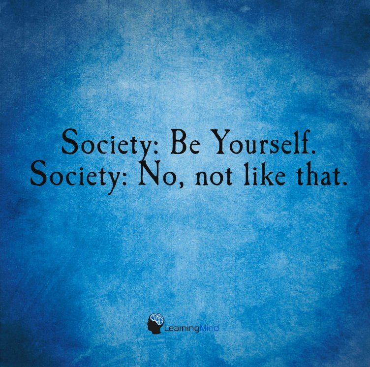 Society Be yourself