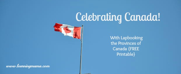 Celebrating Canada – Lapbooking the Provinces of Canada {Free Printable!}