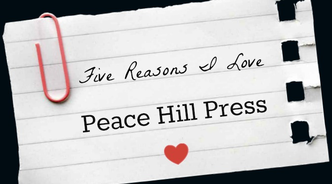 Five Reasons I Love Peace Hill Press!