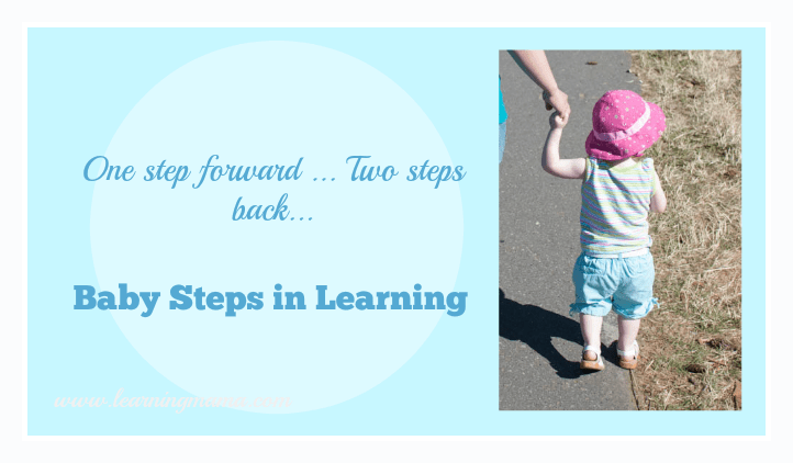 Baby Steps in Learning – one step forward … two steps back!