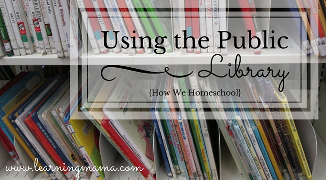 How We Homeschool: Using The Library